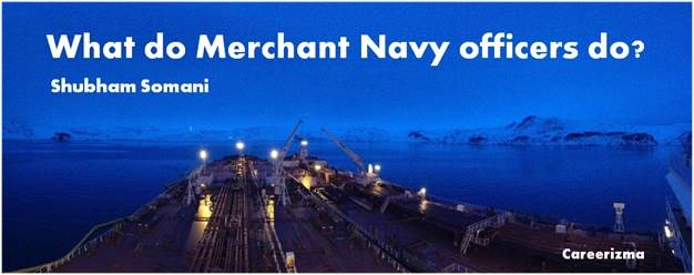 Merchant Navy Officer - Job Description